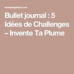 Bullet journal : 5 Idées de Challenges – Invente Ta Plume