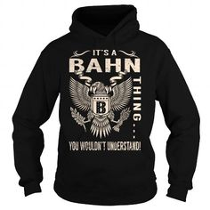 Its a BAHN Thing You Wouldnt Understand - Last Name, Surname T-Shirt (Eagle) #name #tshirts #BAHN #gift #ideas #Popular #Everything #Videos #Shop #Animals #pets #Architecture #Art #Cars #motorcycles #Celebrities #DIY #crafts #Design #Education #Entertainment #Food #drink #Gardening #Geek #Hair #beauty #Health #fitness #History #Holidays #events #Home decor #Humor #Illustrations #posters #Kids #parenting #Men #Outdoors #Photography #Products #Quotes #Science #nature #Sports #Tattoos…