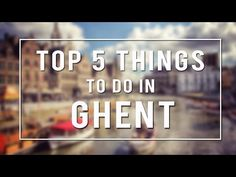 TRAVEL VIDEO - Top 5 Things To Do in Ghent | From historical architecture to street art, medieval paintings to food, here are the Top 5 Things to Do in Ghent!  |  www.Traveldudes.org/?utm_content=buffer1c5a4&utm_medium=social&utm_source=pinterest.com&utm_campaign=buffer http://www.youtube.com/watch?v=7wAs82oUWCI&utm_content=bufferd17b8&utm_medium=social&utm_source=pinterest.com&utm_campaign=buffer
