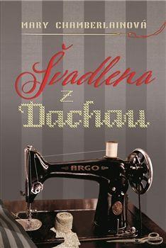 Švadlena z Dachau - Mary Chamberlainová Roman, Ebooks, Mary, Sewing, Dressmaking, Couture, Stitching, Sew, Costura