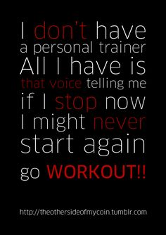 Stop complaining, putting it off, making excuses. If u don't like your body DO SOMETHING ABOUT IT. I need to stay motivated.
