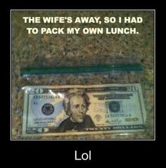Funny Pics 2014 Pack My Own Lunch. haha lol meme and fun. enjoy the lol pics 2014 from here Marriage Humor, Happy Marriage, Thing 1, Pictures Of The Week, Random Pictures, Thats The Way, My Guy, Just For Laughs, Amalfi