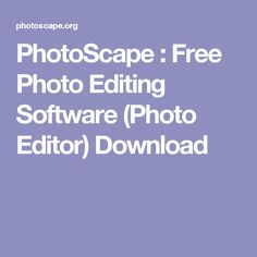 PhotoScape : Free Photo Editing Software (Photo Editor) Download