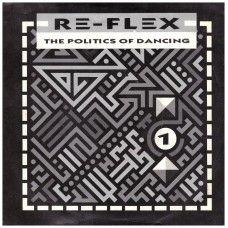 "7"" 45RPM The Politics Of Dancing/Cruel World by Re-Flex from EMI (FLEX 2)"