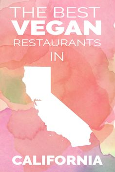 Guide to the best vegan restaurants in the state of California Includes restaurants in San Francisco Los Angeles San Diego and more. California Restaurants, California Food, City Restaurants, Vegan Restaurants Los Angeles, Best Vegan Restaurants, Allergy Free Recipes, Vegan Recipes, Vegan Food, Vegan San Francisco
