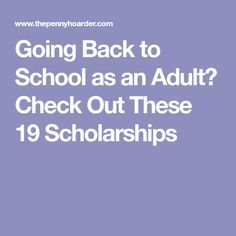Going Back to School as an Adult? Check Out These 19 Scholarships Going Back to School as an Adult? Check Out These 19 Scholarships – College Scholarships Tips Grants For College, Going Back To College, Financial Aid For College, College Planning, Online College, Education College, College Tips, College Checklist, College Dorms