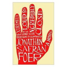 Extremely Loud and Incredibly Close by Johathan Safran Foer. Currently reading 11/17/2011