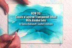 Alcohol ink art Community founding contributor, Denise Balcanoff shows us how to achieve a gorgeous transparent, layered effect with alcohol ink.