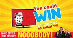 You could WIN a 60 inch SMART TV! Smart Tv, Bad Boys, Giveaways