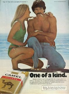 Camel Cigarettes. Look at that guy. Like a Boss in the 70's