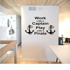 Work like a Captian Play like a Pirate Wall Decal by TipitDesigns