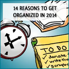 14 Reasons to Get Organized in 2014