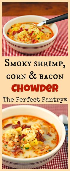 Smoky shrimp, corn and bacon chowder, a year-round favorite. [ThePerfectPantry]