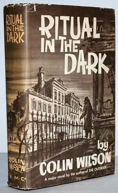 SIGNED by Colin Wilson, Ritual in the Dark. First American edition, first printing, 1960. Author's first novel. Near Fine/Very Good +.