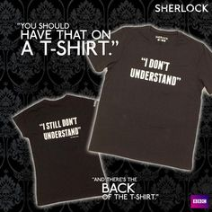 #SPOILERS #Sherlock #Series3 - the T-shirt  Wow. That just. Wow...didn't take long did it? Less than a month?