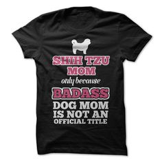 Shih Tzu Mom Badass Dog Mom T Shirts, Hoodies. Check price ==► https://www.sunfrog.com/Pets/Shih-Tzu-Mom--Badass-Dog-Mom.html?41382