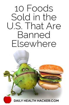 10 Foods Sold in the U.S. That Are Banned Elsewhere: Farm-Raised Salmon, Genetically Engineered Papaya, Ractopamine-Tainted Meat, Flame Retardant Drinks, Processed Foods and Artificial Food Dyes, Arsenic-Laced Chicken, Bread with Potassium Bromate, Olestra/Olean, Preservatives BHA and BHT, Milk and Dairy Products Made with rBGH.