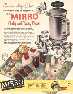 Mirro Cooky and Pastry Press advertisement : ca.1940s How I wish I had the one my mother and I used - worked better than the new ones! lol!