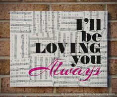 Great Valentines Day Gift I'll Be Loving You Always by StoicDesign, $39.00
