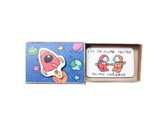 "LV096 - ""I'm so glad you're in my universe"" Matchbox Card"