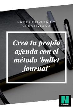 Crea tu propia agenda utilizando el revolucionario método bullet journal