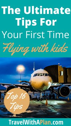 16 Tips For Flying With Kids: Strategies for Mastering Famiy Air Travel