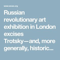 Russian revolutionary art exhibition in London excises Trotsky—and, more generally, historical truth - World Socialist Web Site