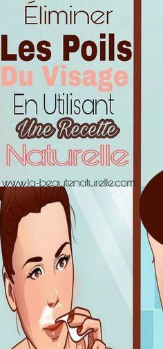Éliminer les poils du visage en utilisant une recette naturelle   La beauté naturelle #poils #visage