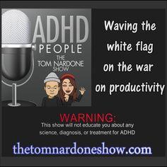 #ADHD People | The Tom Nardone Show thetomnardoneshow.com