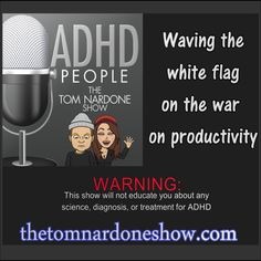 #ADHD People | The Tom Nardone Show thetomnardoneshow.com