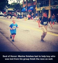 Marine Helps Boy Finish Race- Faith in humanity restored. This is why we want our son to be a Marine. To learn the best values, we feel the Marines embody them. Human Kindness, Kindness Matters, Boys Who, Good People, Amazing People, Amazing Things, Amazing Man, Special People, Nice Things