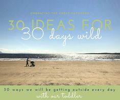 30 Ideas for 30 Days Wild - Outdoor Play with a Toddler - Fred, Ted and Company