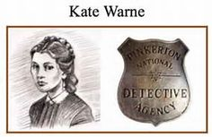 Kate Warne - FIRST FEMALE DETECTIVE worked/spied for the Pinkerton Detective Agency.  Born in 1833, died in 1868, most likely from pneumonia.