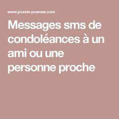 Messages Sms, Condolences, Meditation, Dire, Inspiration, Condolence Letter, Condolences Quotes, Sad Quotes, Love Text
