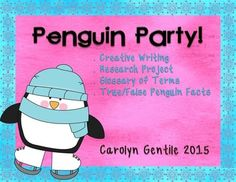 Penguin Party! Research Project Creative Writing Craft Project True/False Activity Adjectives Glossary of Terms Common Core aligned  Pg. 3-5 My Penguin Glossary – a foldable mini book, put the penguin terms in abc order, write the meaning of each word Pg. 6-8 Let's Help Huddle the Penguins – a true and false activity, copy pages A and B back to back, fold on the solid line and cut on the dotted line, cut out the penguins on page C, read the sentences and glue the penguin under the ...