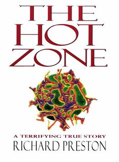 Richard Preston  The Hot Zone  The terrifying true story of hemorrhagic fevers like Marburg and Ebola, including an ebola outbreak in a monkey house here in the US.