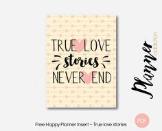 Free Printable Insert & cover for Happy Planner - True love stories never end