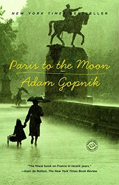 Paris to the Moon by Adam Gopnik https://www.amazon.com/dp/B000FC1JVC/ref=cm_sw_r_pi_dp_x_LU3aAb7N6AQNP
