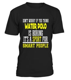 """# Funny Water Polo Its A Sports For Smart People T-shirt Gift .  Special Offer, not available in shops      Comes in a variety of styles and colours      Buy yours now before it is too late!      Secured payment via Visa / Mastercard / Amex / PayPal      How to place an order            Choose the model from the drop-down menu      Click on """"Buy it now""""      Choose the size and the quantity      Add your delivery address and bank details      And that's it!      Tags: Ideal holiday gift such…"""