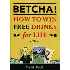 BETCHA! (How to Win Free Drinks for Life) by Simon Lovell - INTRODUCTION By Thomas McShane - FBI retired (Author of Stolen Masterpiece Tracker) 'G man beware of this C (Con) Man!' was the caveat that was an FBI mantra when I tried to tackle Simon Lovell! Of all the world's con men, Simon Lovell was, for many years, on the top of the G Man's List. In my ... get it here: http://www.wizardhq.com/servlet/the-17229/betcha-how-to-win-free-drinks-for-life-by-simon-lovell/Detail?source=pintrest