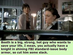 Angela talking to Brennan about Booth.