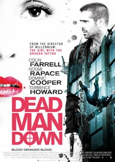 2 new DEAD MAN DOWN posters - Dutch, German Versions of Colin Farrell, Noomi Rapace thriller
