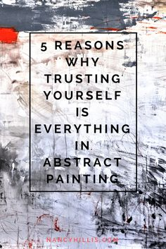 To create your deepest, most authentic and astonishing abstract paintings you've got to be able to explore, experiment and risk...to trust yourself.