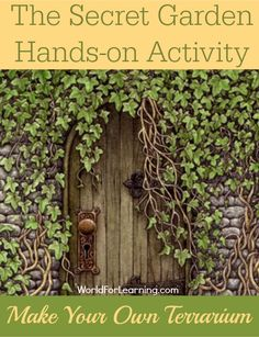 The Secret Garden Hands-on Activity – Make Your Own Terrarium - with a free printable! from World For Learning - This post includes science and literary information!  Great job!