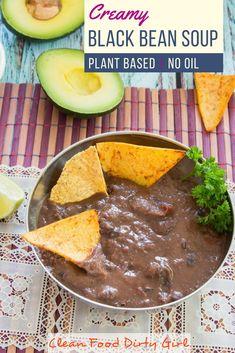 Creamy Black Bean Soup. Plant Based, No Oil.
