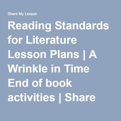Reading Standards for Literature Lesson Plans | A Wrinkle in Time End of book activities | Share My Lesson