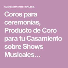 Coros para ceremonias, Producto de Coro para tu Casamiento sobre Shows Musicales…