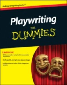 Playwriting For Dummies