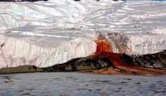 'Blood Falls' in Antarctica - iron rich water seeps from a glacier, quickly oxidizing and turning red.