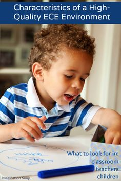 What Will You See in a Quality Early Childhood Learning Environment? (What to look for in the classroom, the teachers, the students, and questions to ask.)